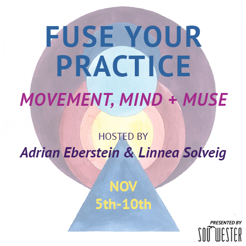 FUSE YOUR PRACTICE: Movement, Mind + Muse